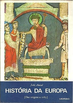 HISTÓRIA DA EUROPA. Volume I [Das origens: AMEAL, João (1902-1982)