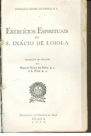 EXERCÍCIOS ESPIRITUAIS DE S. INÁCIO DE LOIOLA: CALCAGNO, Francisco Xavier.