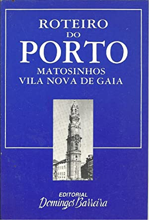 ROTEIRO DO PORTO, MATOSINHOS, VILA NOVA DE
