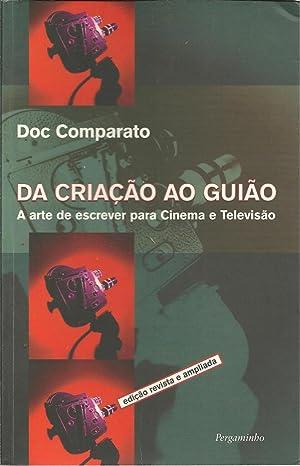 DA CRIAÇÃO AO GUIÃO: A arte de escrever para Cinema e Televisão: ...