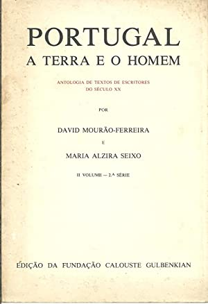 PORTUGAL A TERRA E O HOMEM. Antologia: MOURÃO-FERREIRA - SEIXO,