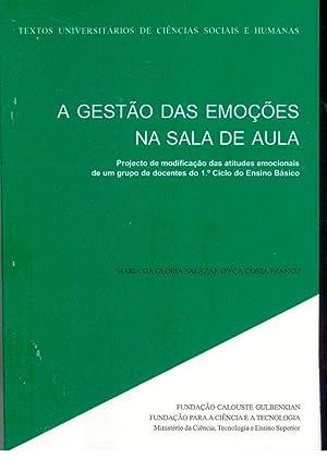 A GESTÃO DAS EMOÇÕES NA SALA DE AULA Projecto de modificação das...