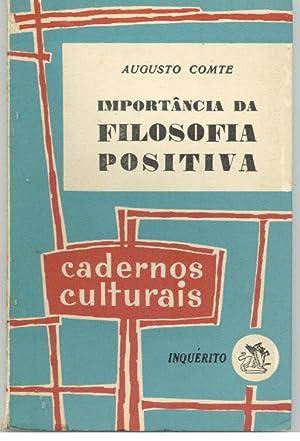 IMPORTÂNCIA DA FILOSOFIA POSITIVA: COMTE, Augusto (1798-1857)