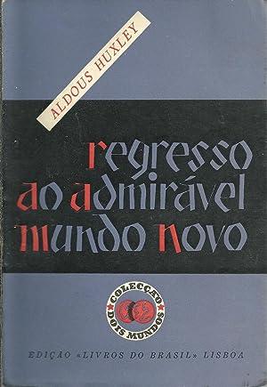 REGRESSO AO ADMIRÁVEL MUNDO NOVO: HUXLEY, Aldous (1894-1963)