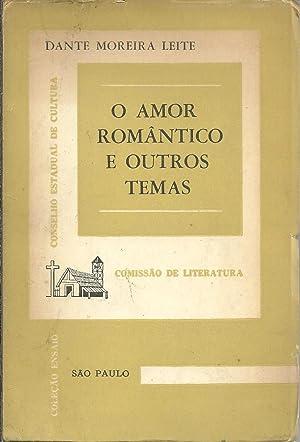 O AMOR ROMÂNTICO E OUTROS TEMAS: LEITE, Dante Moreira