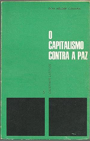 O CAPITALISMO CONTRA A PAZ: CÂMARA, Dom Helder