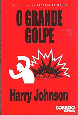 O GRANDE GOLPE: JOHNSON, Harry