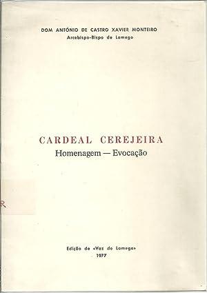 CARDEAL CEREJEIRA: Homenagem - Evocação: MONTEIRO, Dom António
