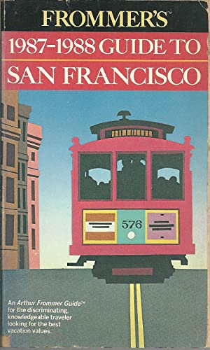 FROMMER'S 1987-1988 GUIDE TO SAN FRANCISCO