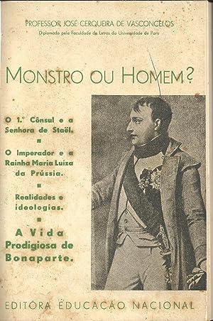 MONSTRO OU HOMEM? O 1º Cônsul e: VASCONCELOS, José Cerqueira
