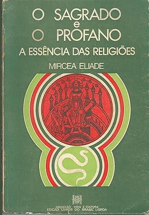 O SAGRADO E O PROFANO. A Essência: ELIADE, Mircea (1907-1986)