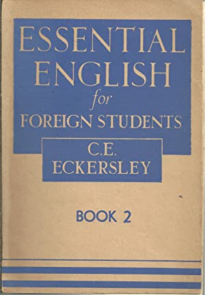 ESSENTIAL ENGLISH FOR FOREIGN STUDENTS. BOOK 2: ECKERSLEY, C. E.