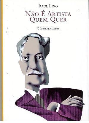 NÃO É ARTISTA QUEM QUER: LINO, Raul (1879-1974)