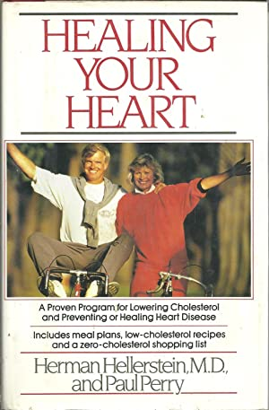 HEALING YOUR HEART: Aproven program for Lowering Cholesterol and preventing or Healing Heart Dise...