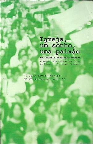 IGREJA, UM SONHO, UMA PAIXÃO: TEIXEIRA, Pe. António