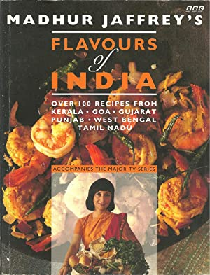 FLAVOURS OF INDIA: Over 100 recipes from Kerala, Goa, Gujarat, Punjab, West Bengal, Tamil Nadu