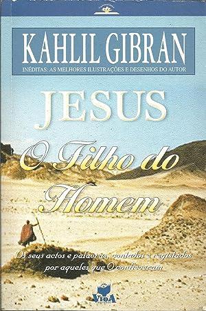 JESUS: O FILHO DO HOMEM: GIBRAN, Khalil (1883-1931)