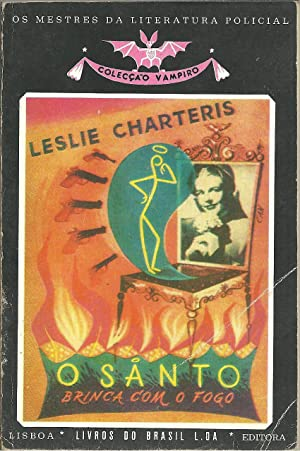 O SANTO BRINCA COM O FOGO: CHARTERIS, Leslie