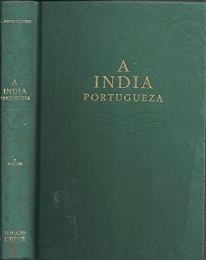 A INDIA PORTUGUEZA. BREVE DESCRIPÇÃO DAS POSSESSÕES PORTUGUEZAS NA ASIA, Vol. I