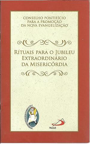 RITUAIS PARA O JUBILEU EXTRAORDINÁRIO DA MISERICÓRDIA