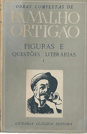 FIGURAS E QUESTÕES LITERÁRIAS. Vol. I: Literatura: ORTIGÃO, Ramalho (1836-1915)