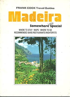 MADEIRA: Somewhere very special