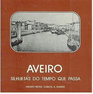 AVEIRO SILHUETAS DO TEMPO QUE PASSA: NEVES & RAMOS,
