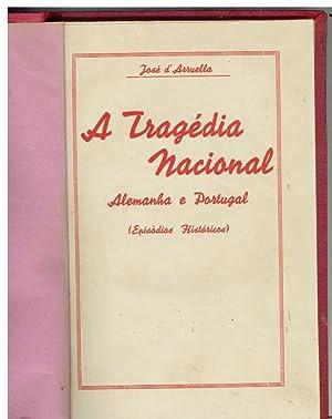 A TRAGÉDIA NACIONAL. Alemanha e Portugal (Episódios: ARRUELLA, José d'
