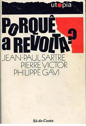 PORQUÊ A REVOLTA?: SARTRE & VICTOR & GAVI, Jean-Paul - Pierre - Philippe
