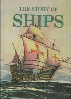 THE STORY OF SHIPS: A Picture History in Color.