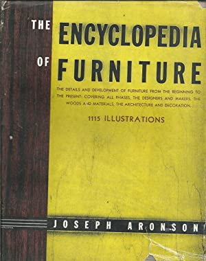 THE ENCYCLOPEDIA OF FURNITURE: The details and development of furniture from the beginning to the...