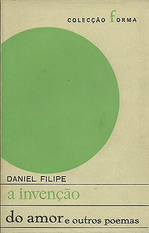 A INVENÇÃO DO AMOR E OUTROS POEMAS: FILIPE, Daniel (1925-1964)