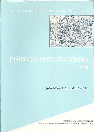 DIÁRIO DA PESTE DE COIMBRA (1599): CARVALHO, João Manuel A. S. de