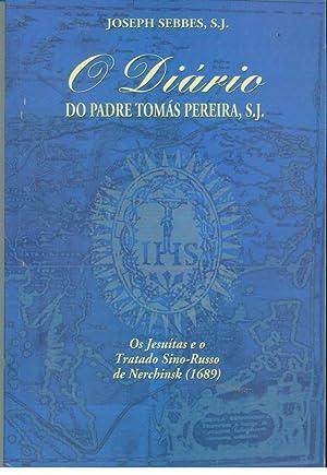 O DIÁRIO DO PADRE TOMÁS PEREIRA, S. J. -Os Jesuítas e o Tratado Sino-Russo De ...