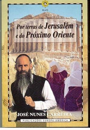 POR TERRAS DE JERUSALÉM E DO PRÓXIMO: CARREIRA, José Nunes