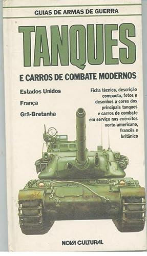GUIAS DE ARMAS DE GUERRA. TANQUES E CARROS DE COMBATE MODERNOS: SEM AUTOR