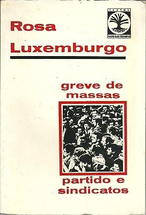 GREVE DE MASSAS. PARTIDO E SINDICATOS (1906): LUXEMBURGO, Rosa