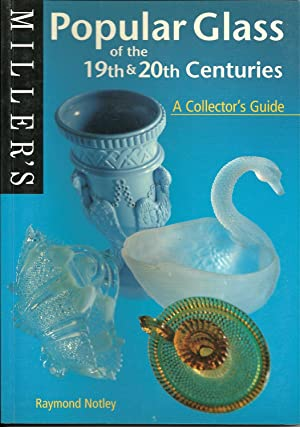 POPULAR GLASS OF THE 19th & 20th CENTURIES A Collector's Guide