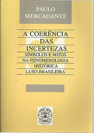 A COERÊNCIA DAS INCERTEZAS: SÍMBOLOS E MITOS: MERCADANTE, Paulo