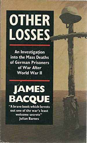 OTHER LOSSES. An Investigation into the Mass Deaths of German Prisioners of War after World War II