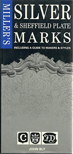 MILLER SILVER & SHEFFIELD PLATE MARKS. INCLUDING A GUIDE TO MARKERS & STYLES