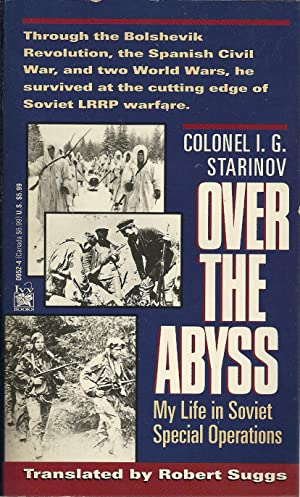 OVER THE ABYSS: My Life in Soviet Special Operations