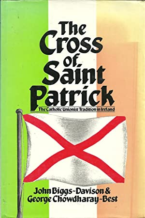 THE CROSS OF SAINT PATRICK:The Catolic Unionist: BIGGS-DAVISON & CHOWDHARAY-BEST,