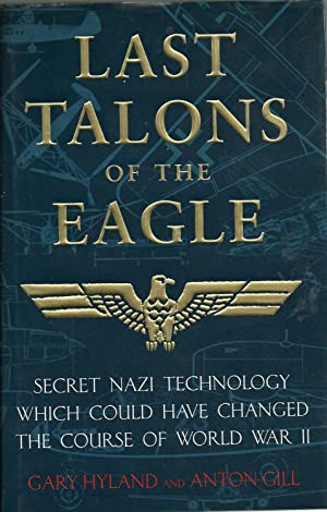LAST TALONS OF THE EAGLE: Secret Nazi Technology which could have changed the course of World War II