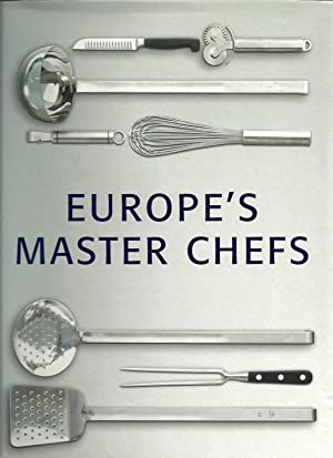 EURODÉLICES - EUROPE'S MASTER CHEFS: Appetizers, Main Dishes, Desserts