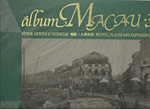 ÁLBUM MACAU 3: Sítios, Gentes e Vivências - People, places and experiences