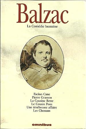 LA COMÉDIE HUMAINE - III: Facino Cane. Pierre Grassou. La Cousine Bette. Le Cousin Pons. Une...