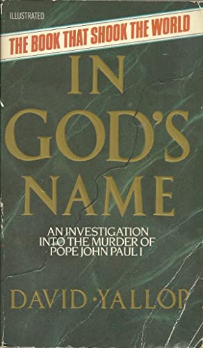 IN GOD'S NAME: An Investigation into murder: YALLOP, David