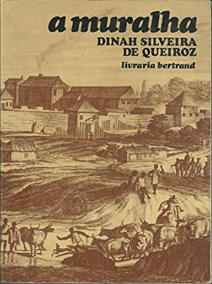 A MURALHA: QUEIROZ, Dinah Silveira