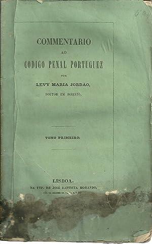 COMENTARIO AO CODIGO PENAL PORTUGUEZ. Tomo I: JORDÃO, Levy Maria